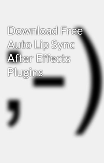 Download Free Auto Lip Sync After Effects Plugins