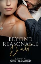 Beyond Reasonable Doubt (SPG - COMPLETED) by Gretisbored