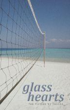 Glass Hearts | Haikyuu!! Fan Fiction by redvelvetts