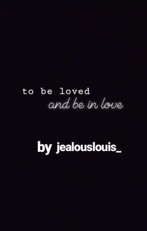 To Be Loved And To Be In Love » L.S by jealouslouis_