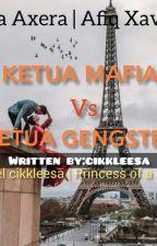 KETUA MAFIA VS KETUA GENGSTER by cikkleesa
