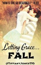 ♥~Letting Grace fall~♥ by TiffIsNotNormal