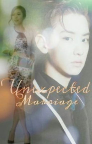 Unexpected Marriage [Chanyeol Fanfic]