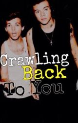 Crawling Back To You by anorexicdweebs