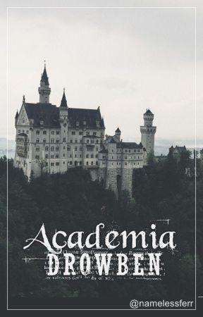 Academia Drowben | Libro 1 (completada) by namelessferr