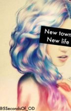 New Town, New Life [ 5sos fanfiction] by 5SecondsOf_OD