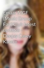 Emaar MGF (Music Group Fan) Club latest updates - Deejay Casey Kasem by SarahWilliams329