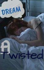 A Twisted Dream by yara_dewan