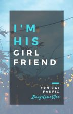 I'm His Girlfriend?! (Siya Nagsabi! Di Ako!) Kai (EXO) fanfic by BaoziTonetCee
