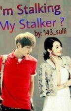 I'm Stalking , My Stalker (HIATUS) by 143_sulli
