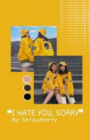 ❝I hate you, sorry❞ by Fenix_L