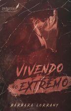 VIVENDO NO EXTREMO by barbaralorrany