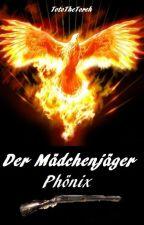 Der Mädchenjäger - Phönix \ Abgeschlossen by TotoTheTorch