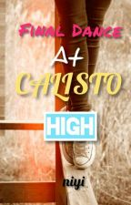 Final Dance At Calisto High (A Short Highschool Story) by HOLLOWxOWL