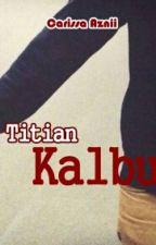 Titian Kalbu by Carissa94