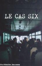 Le cas six by histoire_inconnu