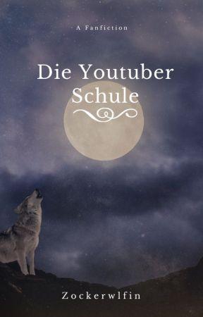 Die Youtuber Schule by Zockerwlfin