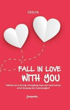 FALL IN LOVE WITH YOU (SUDAH TERBIT DI GUEPEDIA) by DeeLya3