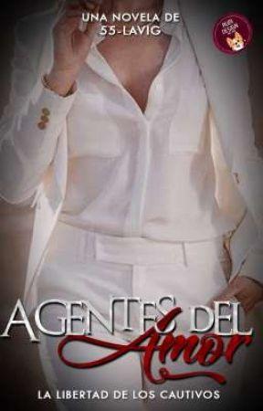 Agentes del Amor (La libertad de los cautivos) by 5S-Lavig