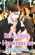 Beautiful Heartbreak. (Heartbreak Series 1) by Bunnyrella