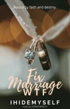 Fix Marriage? WTF!! [Completed] by IHIDEMYSELF
