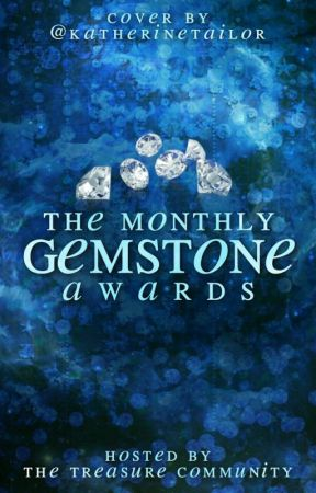 The Monthly Gemstone Awards || OPEN by TreasureCommunity