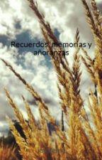 Recuerdos, memorias y añoranzas by jotafema
