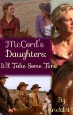McCord's Daughters: it'll take some time. by lrich149