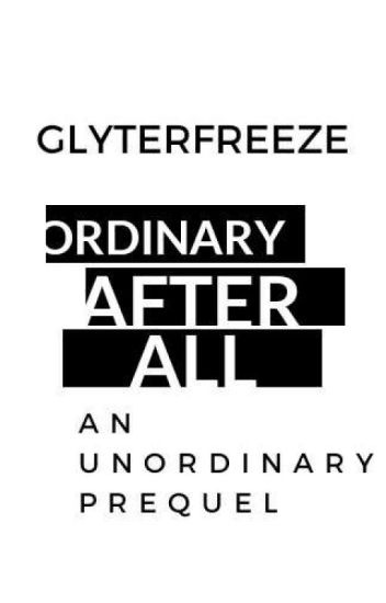 Ordinary After All (Revision And Re-writing In Progress