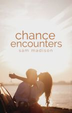 Chance Encounters by SamMadison