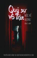 QUỶ SỰ VÔ TẬN by Qiezi22