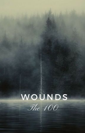 Wounds [Bellamy Blake] by UnderMySkin