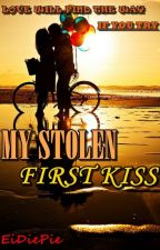 My Stolen First Kiss by eidiepie