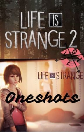 Life is strange oneshots x reader  by sugarskull1480