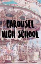Carousel Highschool by strangers1233