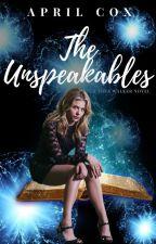 The Unspeakables (Harry Potter Fan Fiction) by AprilCox7