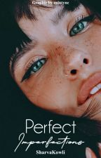 Perfect Imperfections  by sharvakowli