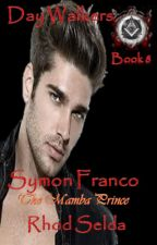 Day Walkers Series 8, Symon Franco (Complete) by rhodselda-vergo