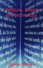 Literature, Sexism and Technology by SeemaLakhani