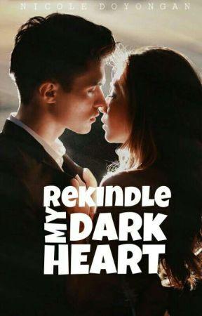 Rekindle My Dark Heart √  by HeyoMayoXD