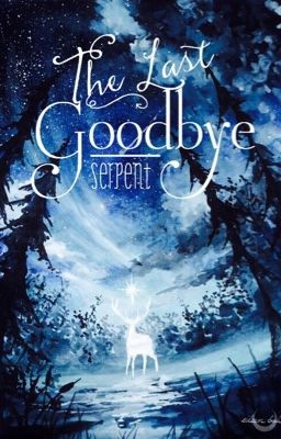 Đọc truyện (HP - TRHP) [Edit] The Last Goodbye