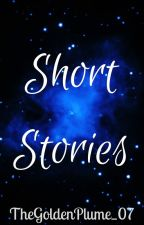 short stories by TheGoldenPlume_07 by TheGoldenPlume_07