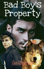 Bad Boy's Property(BxB) by OurStory4Ever