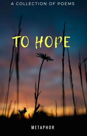 To Hope by Manuthemetaphor