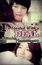 It's started with a DEAL by heartstrings04