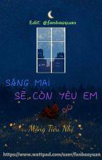 [DROP-EDIT] Sáng Mai Sẽ Còn Yêu Em - Mộng Tiêu Nhị by fanbaoyuan