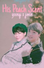 A Scent That's Only Made For Me[ YoonMin Omegaverse / Mpreg ] by BlueSutcilff