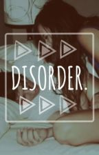Disorder » m.c by satvrnrings
