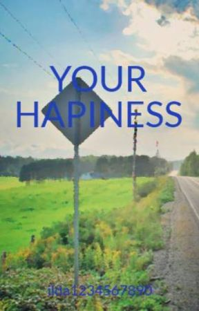 YOUR HAPINESS by ilda1234567890
