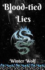 Blood-tied Lies by WinterWolf14905